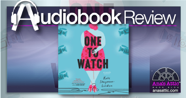 One To Watch by Kate Stayman-London | Audiobook Review