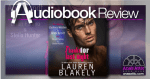 Thanks for Last Night by Lauren Blakely | Audiobook Review