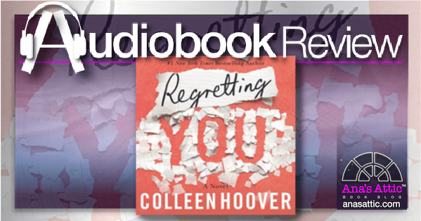 Regretting You by Colleen Hoover | Audiobook Review