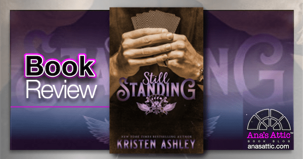 Still Standing by Kristen Ashley | Book Review