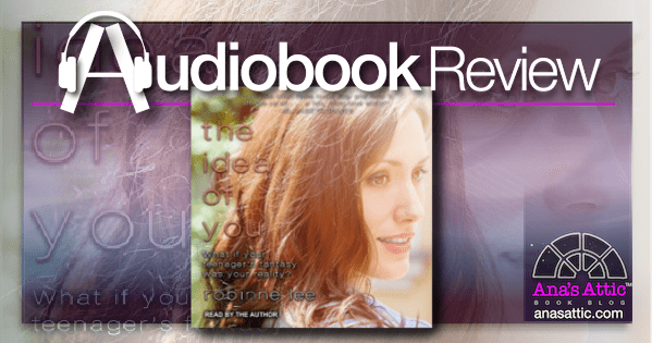 The Idea of You by Robinne Lee | Audiobook Review
