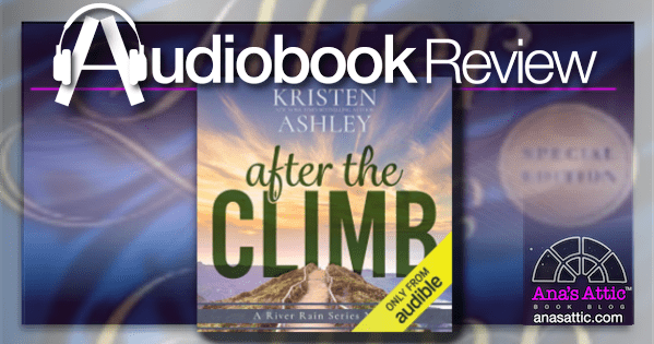 After the Climb by Kristen Ashley | Audiobook Review