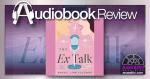 The Ex Talk by Rachel Lynn Solomon | Audiobook Review