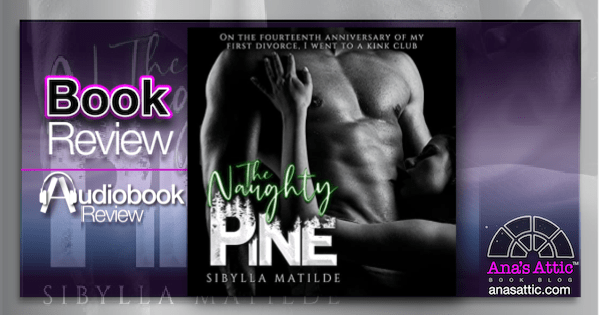 The Naughty Pine by Sibylla Matilde | Book and Audiobook Review
